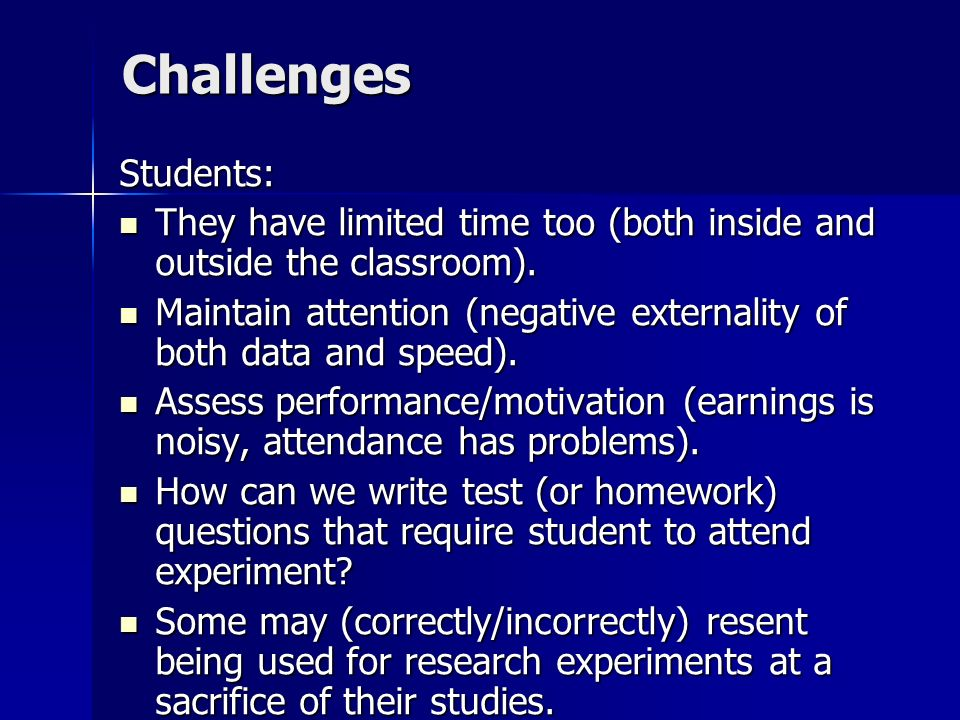 Challenges Students: They have limited time too (both inside and outside the classroom).