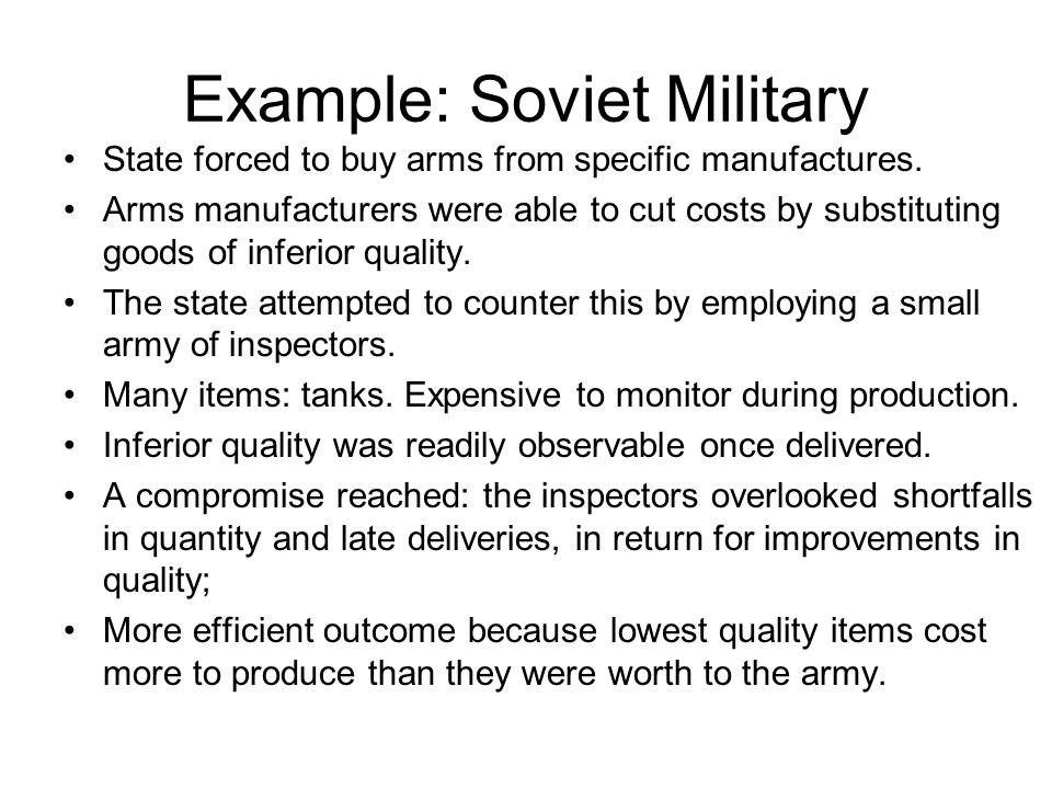 Example: Soviet Military State forced to buy arms from specific manufactures.