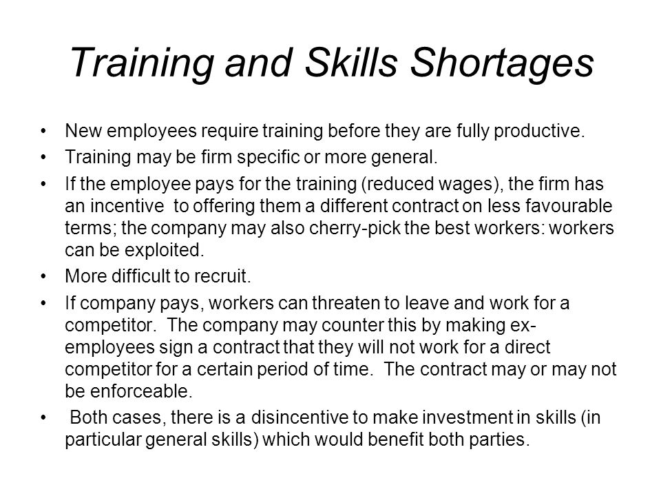 Training and Skills Shortages New employees require training before they are fully productive.