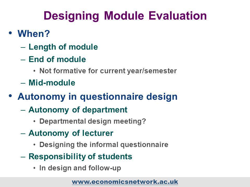 www.economicsnetwork.ac.uk Designing Module Evaluation When.