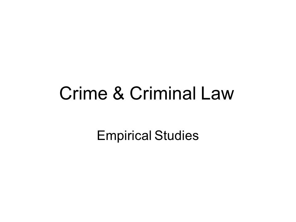 Crime & Criminal Law Empirical Studies