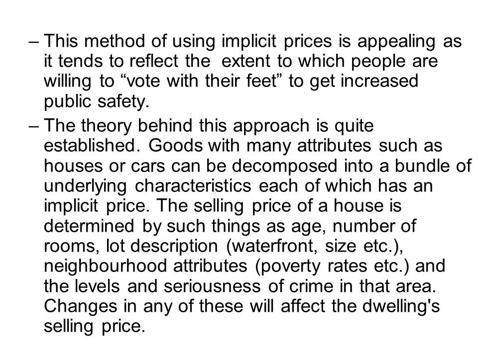 –This method of using implicit prices is appealing as it tends to reflect the extent to which people are willing to vote with their feet to get increa