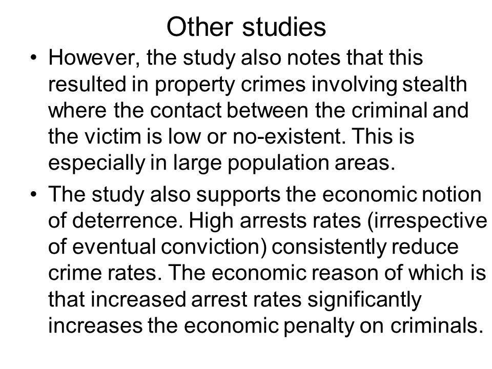 Other studies However, the study also notes that this resulted in property crimes involving stealth where the contact between the criminal and the victim is low or no-existent.