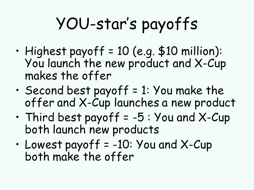 YOU-stars payoffs Highest payoff = 10 (e.g.
