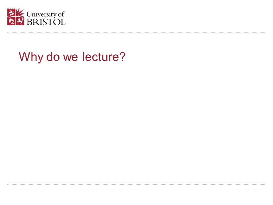 Why do we lecture?