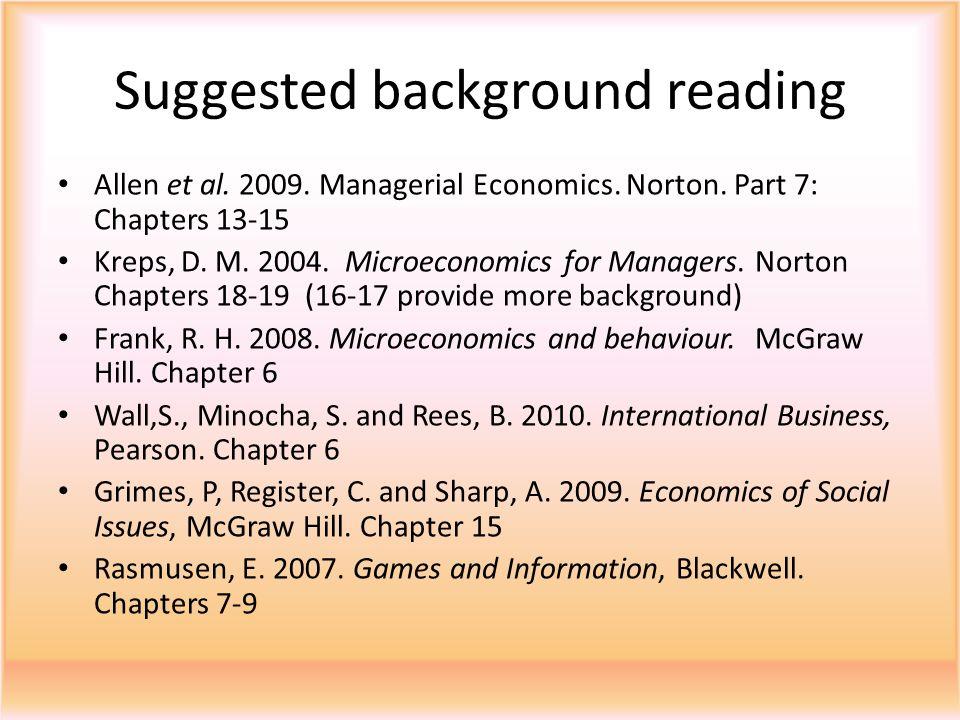Suggested background reading Allen et al.2009. Managerial Economics.