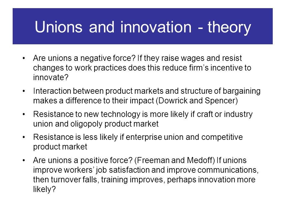 Unions and innovation - theory Are unions a negative force.
