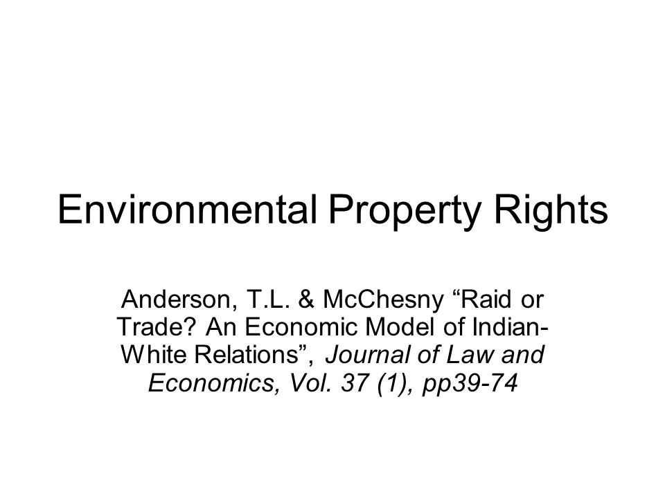Environmental Property Rights Anderson, T.L. & McChesny Raid or Trade.