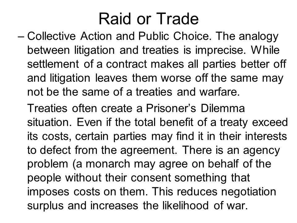 Raid or Trade –Collective Action and Public Choice.