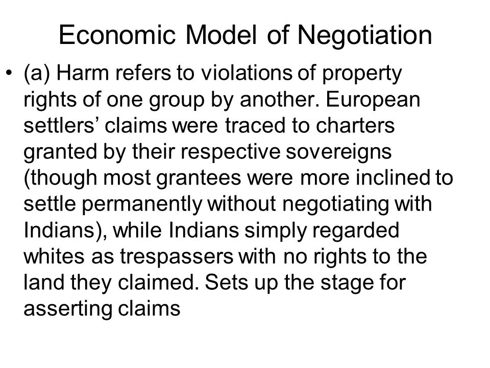 Economic Model of Negotiation (a) Harm refers to violations of property rights of one group by another.