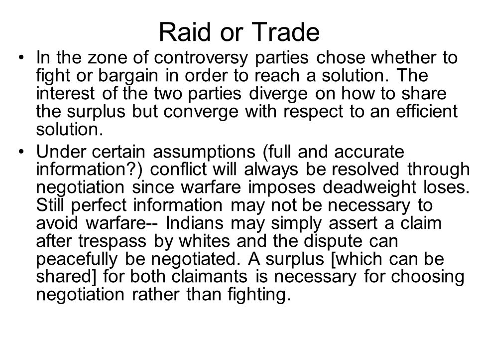 Raid or Trade In the zone of controversy parties chose whether to fight or bargain in order to reach a solution.