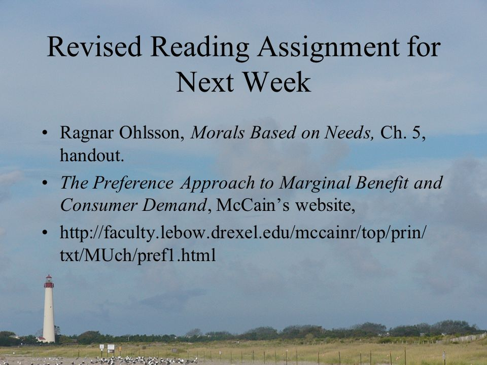 Revised Reading Assignment for Next Week Ragnar Ohlsson, Morals Based on Needs, Ch.