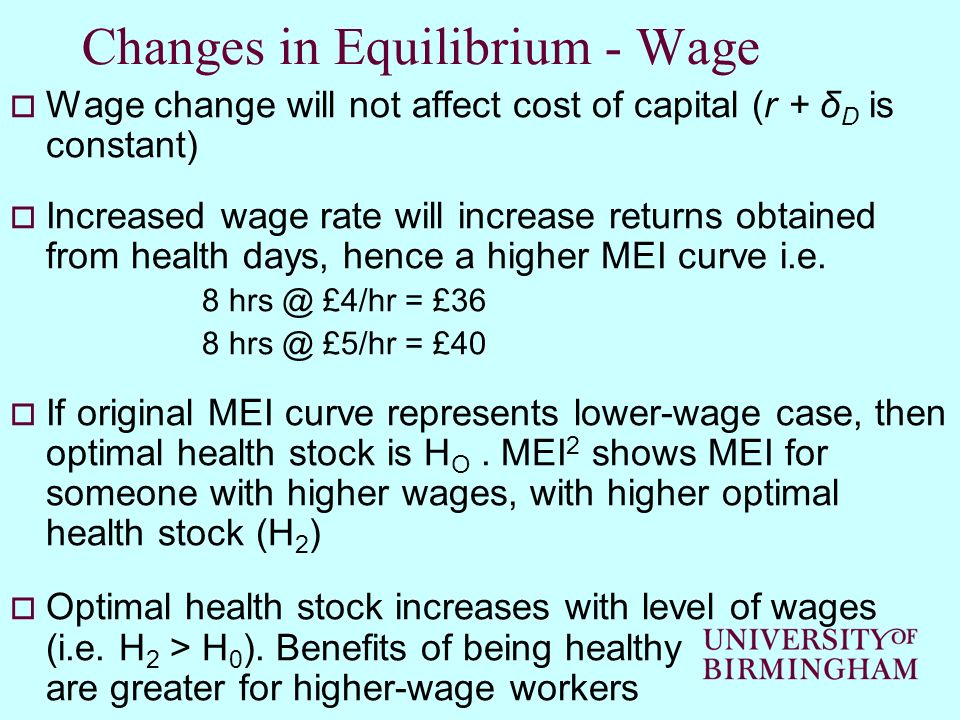 Changes in Equilibrium - Wage Wage change will not affect cost of capital (r + δ D is constant) Increased wage rate will increase returns obtained fro