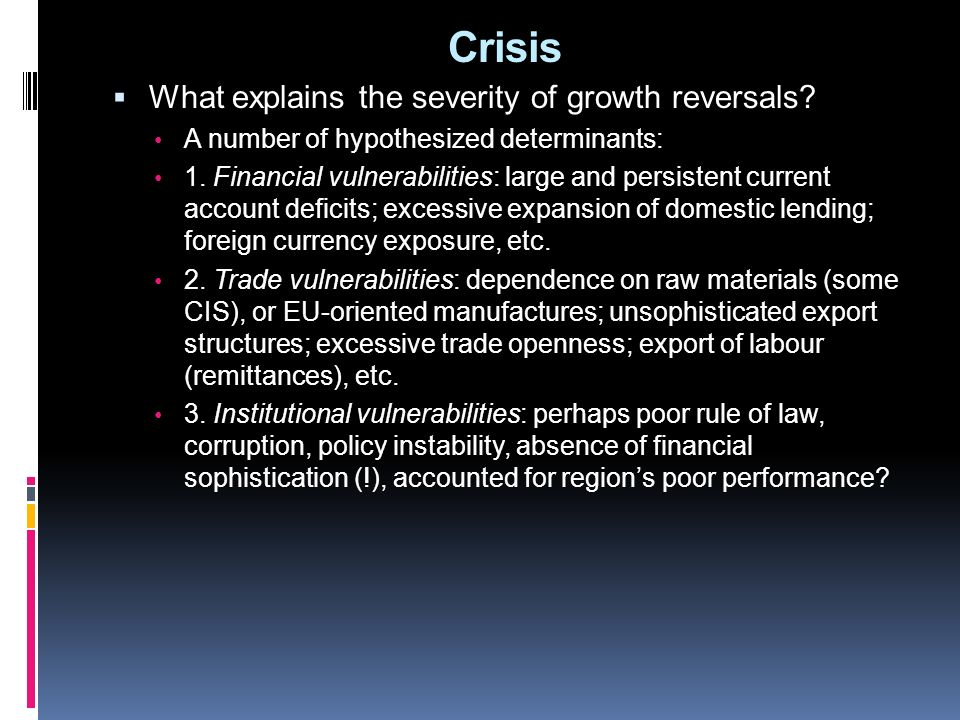 Crisis What explains the severity of growth reversals.