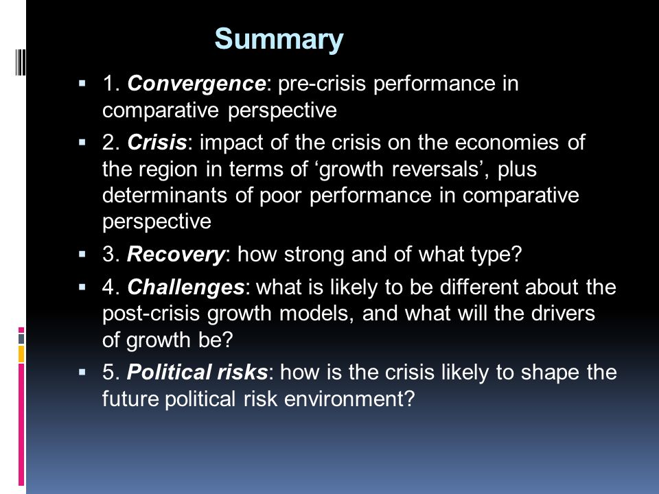 Summary 1. Convergence: pre-crisis performance in comparative perspective 2.