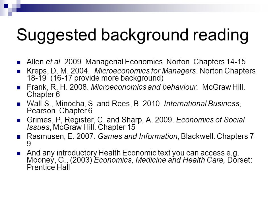 Suggested background reading Allen et al.2009. Managerial Economics.
