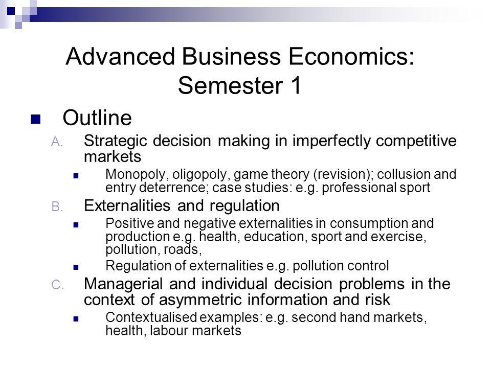 Advanced Business Economics: Semester 1 Outline A.