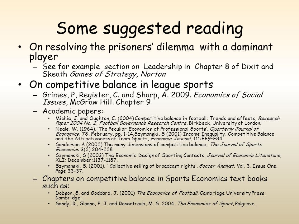 Some suggested reading On resolving the prisoners dilemma with a dominant player – See for example section on Leadership in Chapter 8 of Dixit and Ske