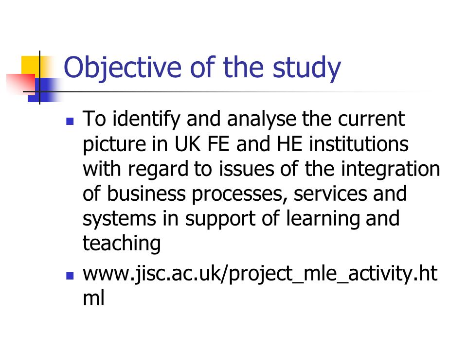 Objective of the study To identify and analyse the current picture in UK FE and HE institutions with regard to issues of the integration of business processes, services and systems in support of learning and teaching   ml