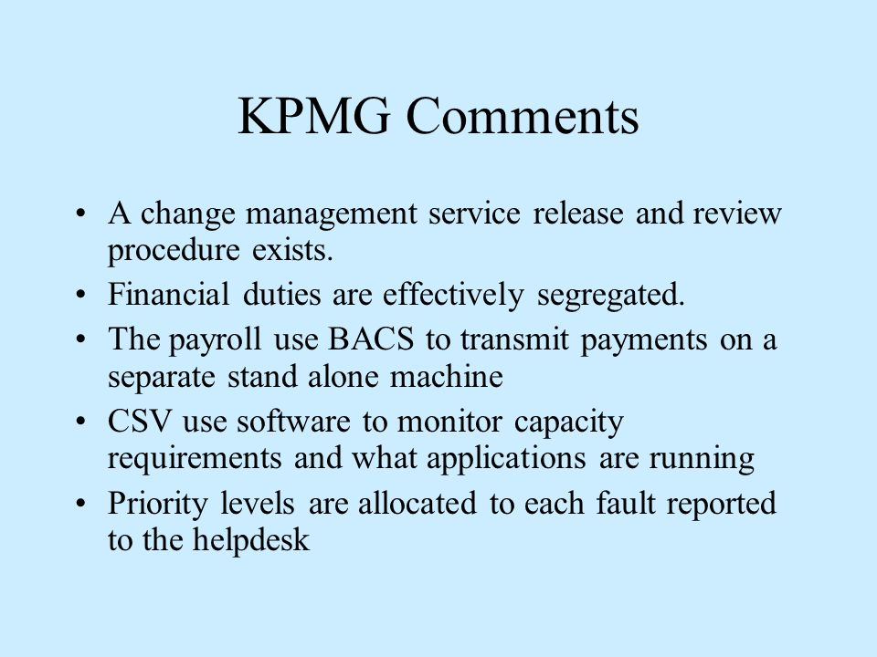 KPMG Comments A change management service release and review procedure exists.