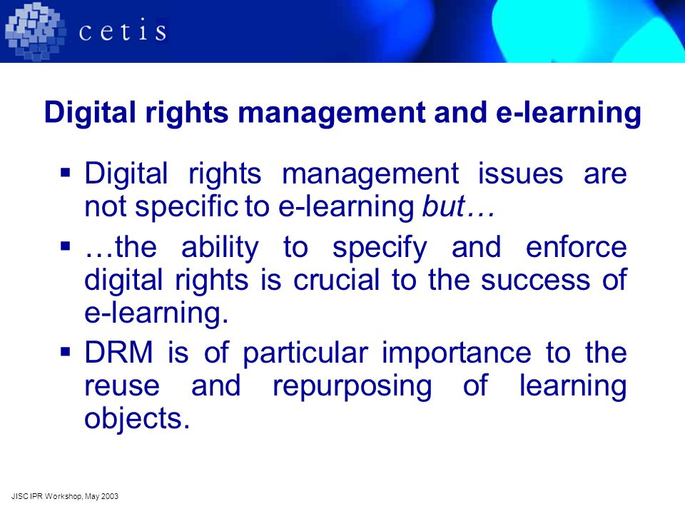 DRM and e-learning issues: multiple authors Educational content frequently has multiple authors.