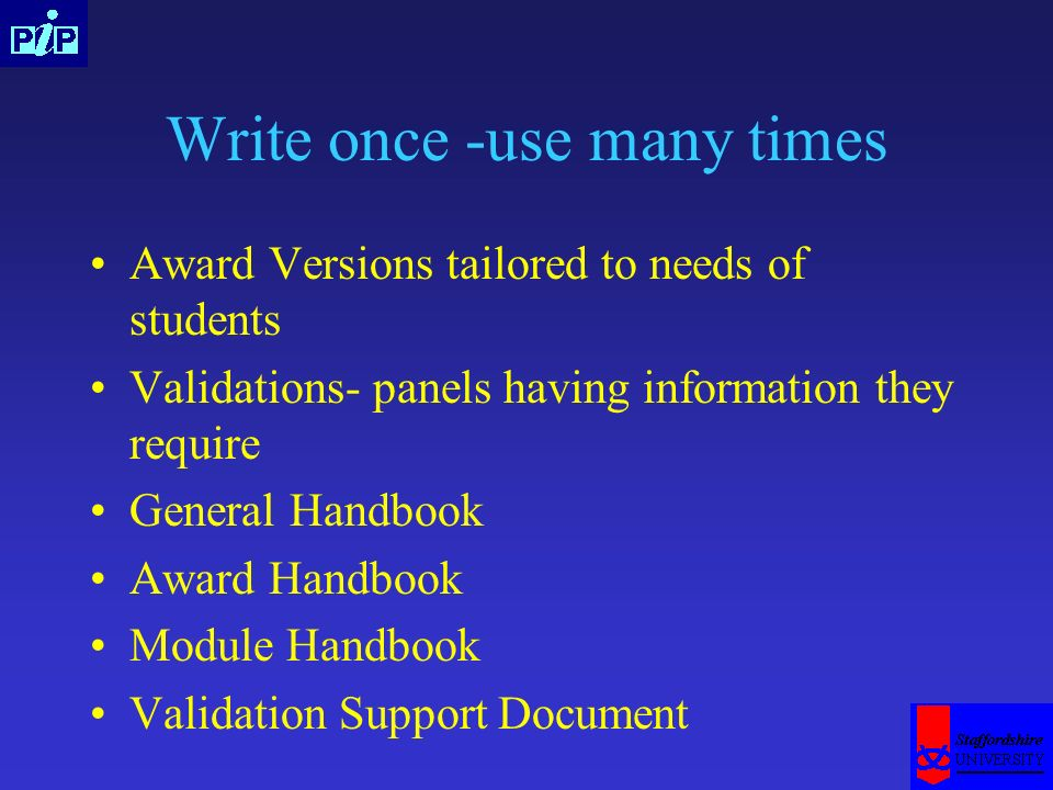 Write once -use many times Award Versions tailored to needs of students Validations- panels having information they require General Handbook Award Han