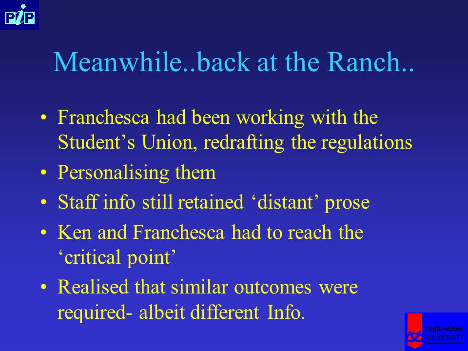 Meanwhile..back at the Ranch.. Franchesca had been working with the Students Union, redrafting the regulations Personalising them Staff info still ret