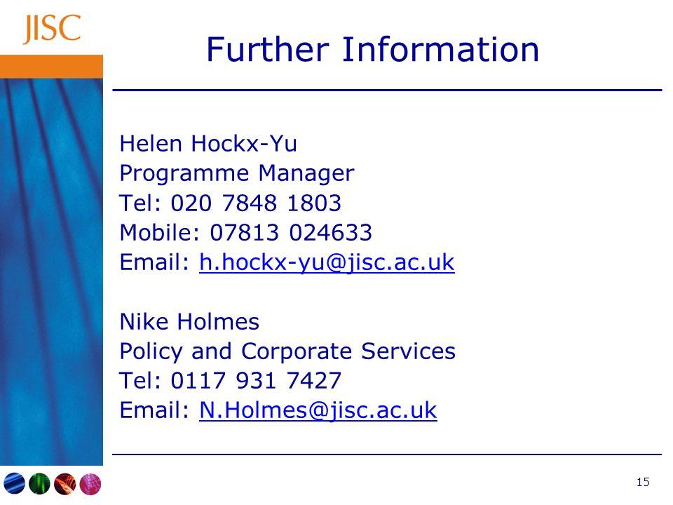 15 Further Information Helen Hockx-Yu Programme Manager Tel: 020 7848 1803 Mobile: 07813 024633 Email: h.hockx-yu@jisc.ac.ukh.hockx-yu@jisc.ac.uk Nike