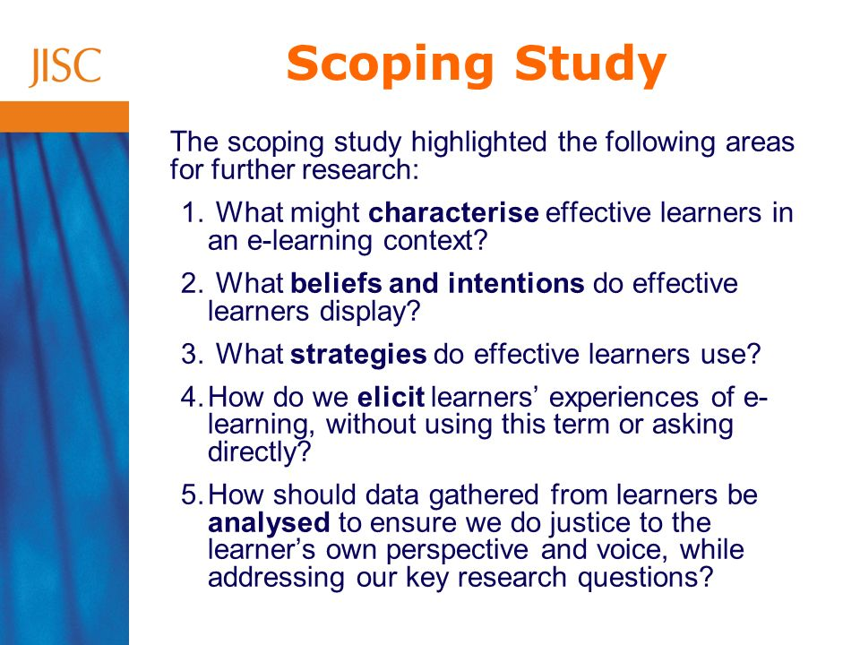 Scoping Study The scoping study highlighted the following areas for further research: 1.