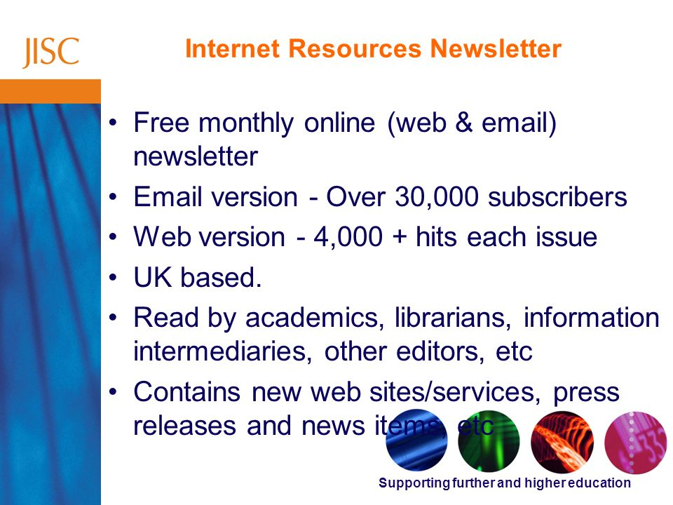 Supporting further and higher education Internet Resources Newsletter Free monthly online (web & email) newsletter Email version - Over 30,000 subscri