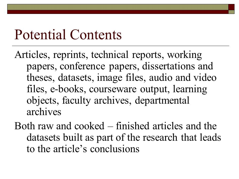 Cultural issues Current academic measurement and rewards system not in sync with open access, especially for uncooked material.