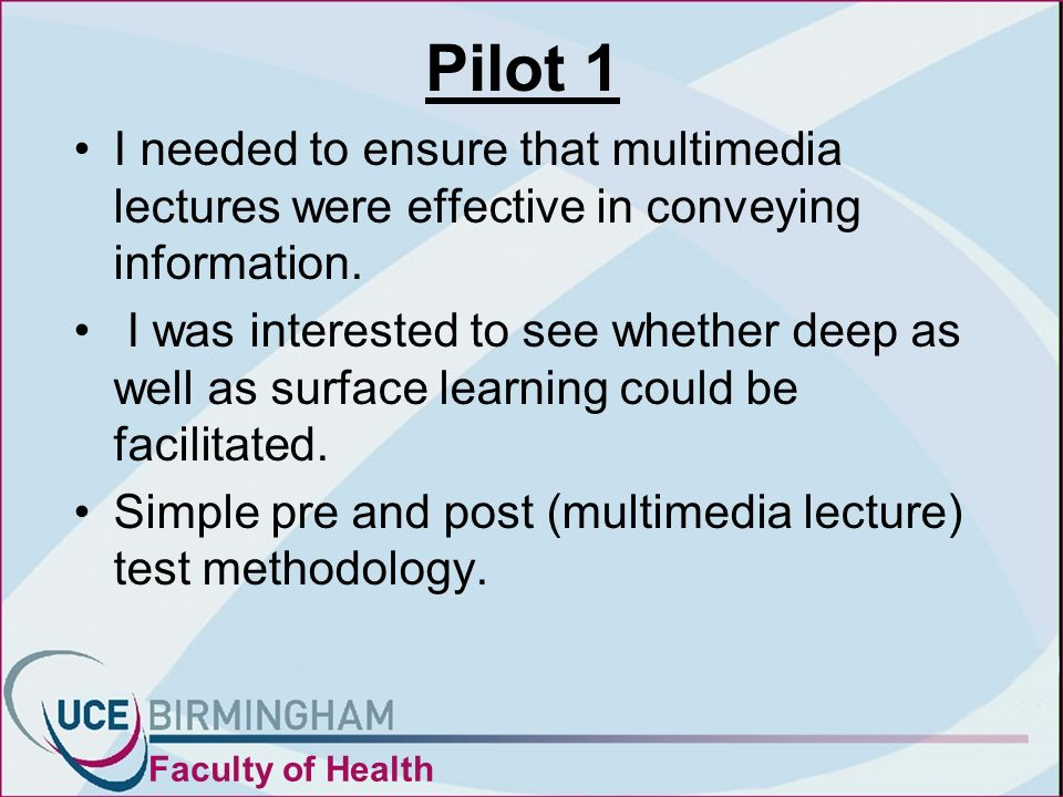 Pilot 1 I needed to ensure that multimedia lectures were effective in conveying information.