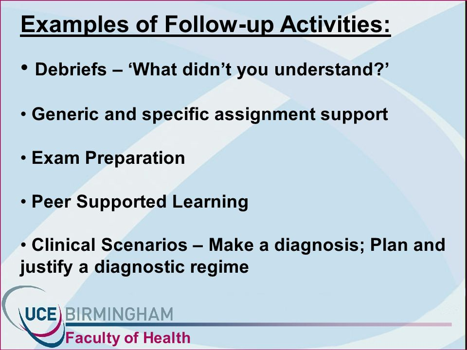 Examples of Follow-up Activities: Debriefs – What didnt you understand.