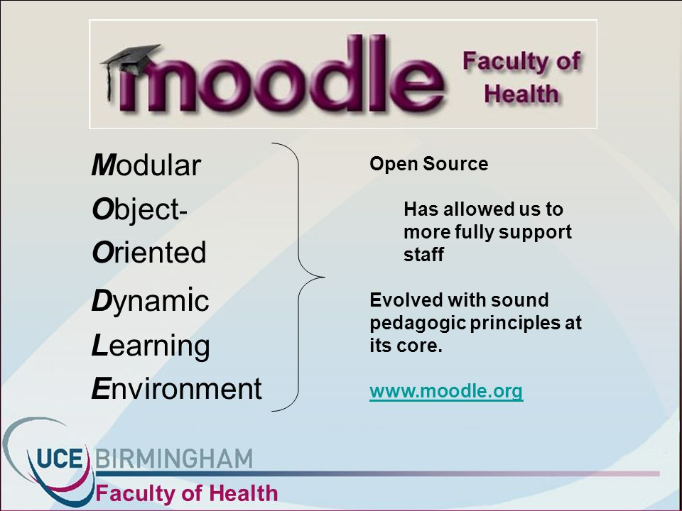 Modular Object - Oriented Dynam i c Learning Environment Open Source Has allowed us to more fully support staff Evolved with sound pedagogic principles at its core.