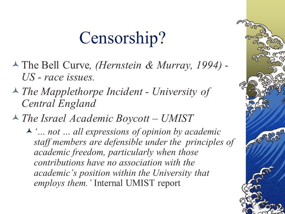 Censorship. The Bell Curve, (Hernstein & Murray, 1994) - US - race issues.