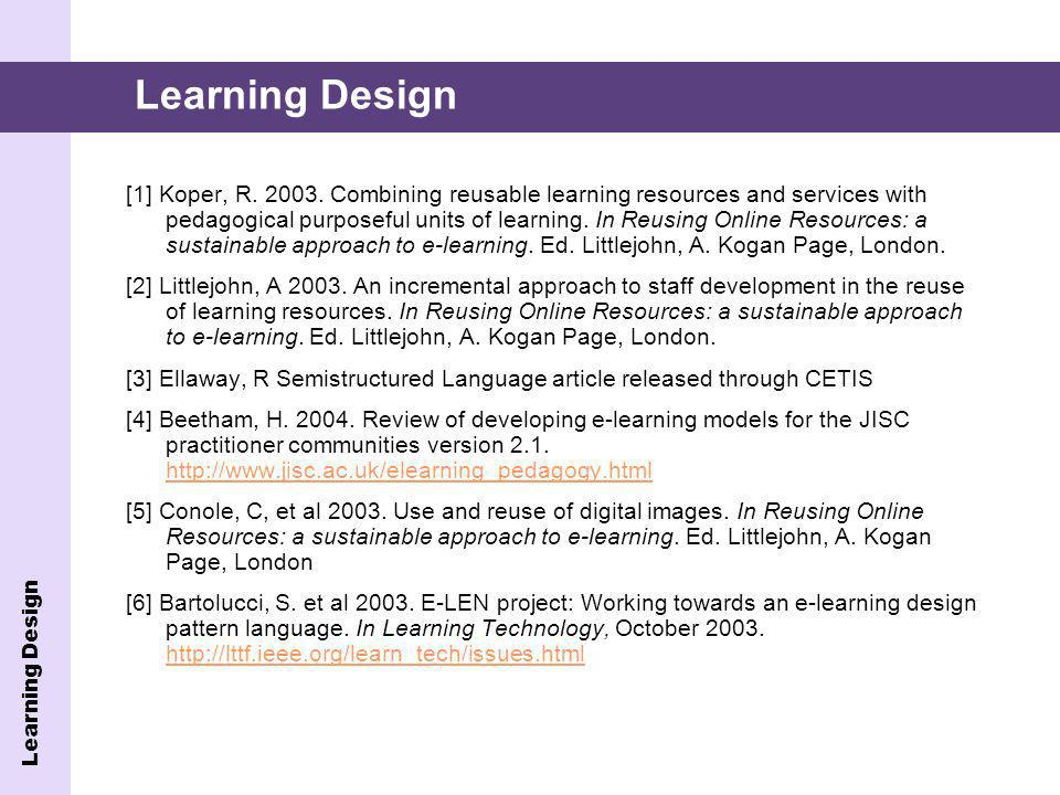 [1] Koper, R. 2003. Combining reusable learning resources and services with pedagogical purposeful units of learning. In Reusing Online Resources: a s