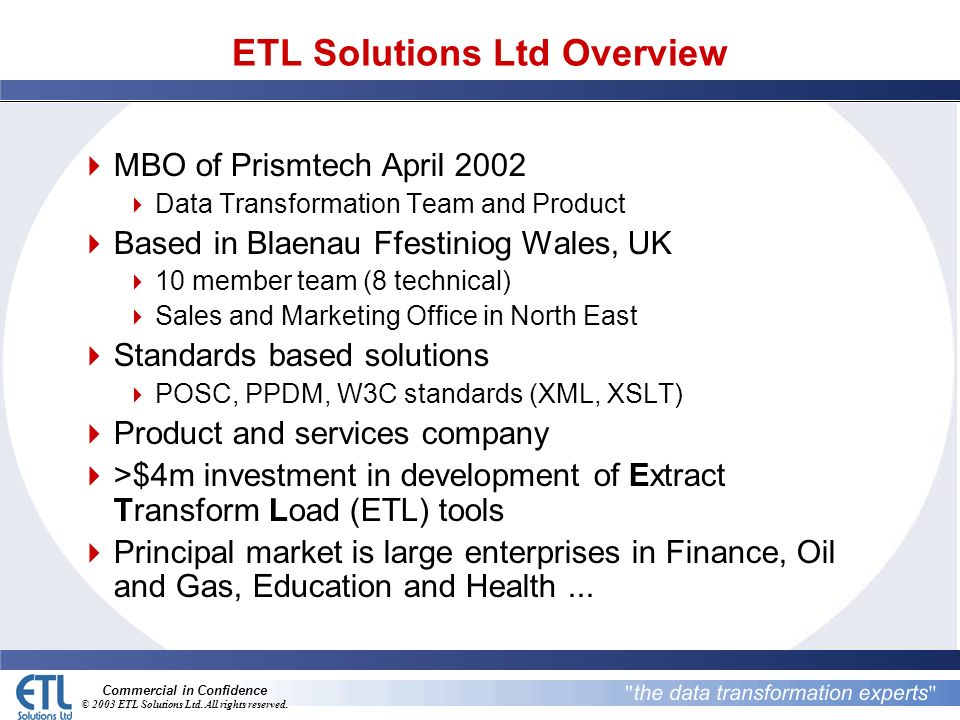 Commercial in Confidence © 2003 ETL Solutions Ltd.