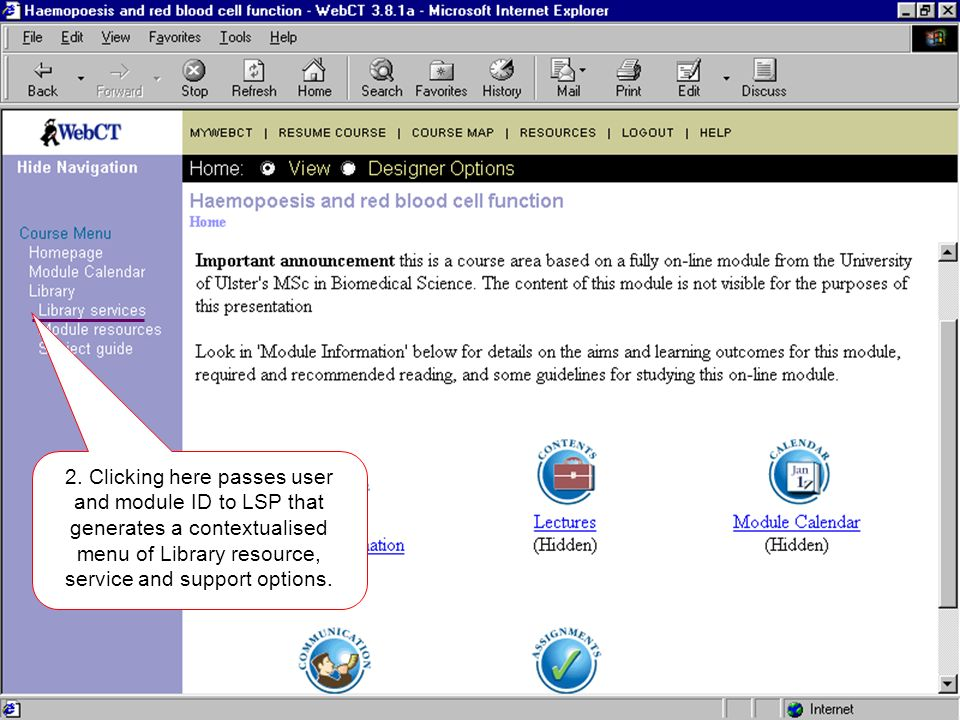 2. Clicking here passes user and module ID to LSP that generates a contextualised menu of Library resource, service and support options.