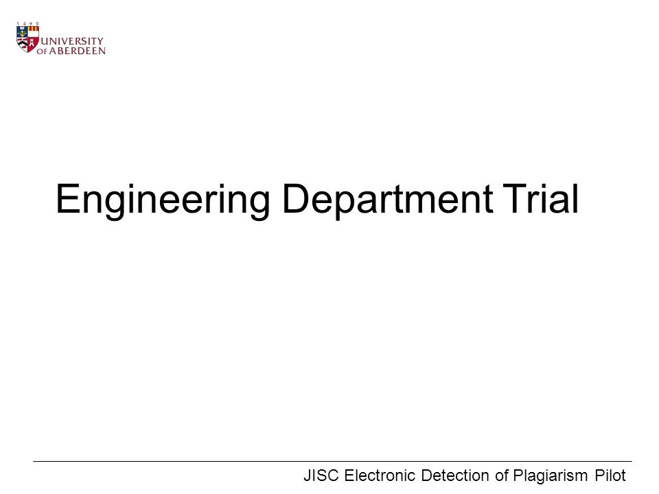 JISC Electronic Detection of Plagiarism Pilot Engineering Department Trial