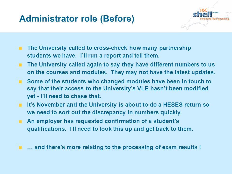 Administrator role (Before) The University called again to say they have different numbers to us on the courses and modules. They may not have the lat