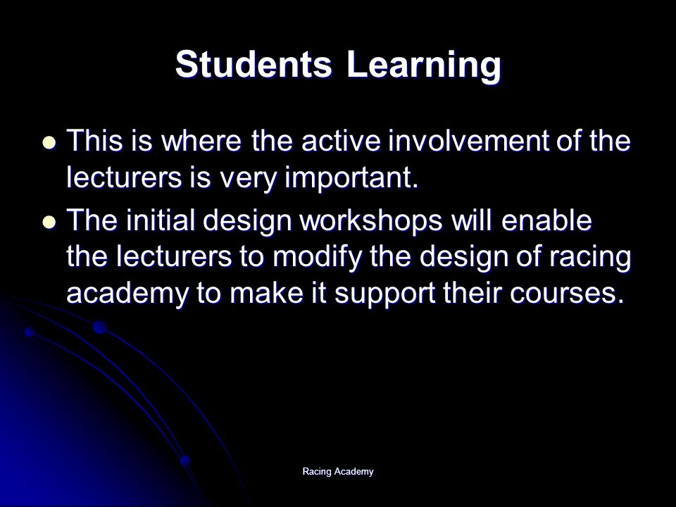 Racing Academy Students Learning This is where the active involvement of the lecturers is very important.