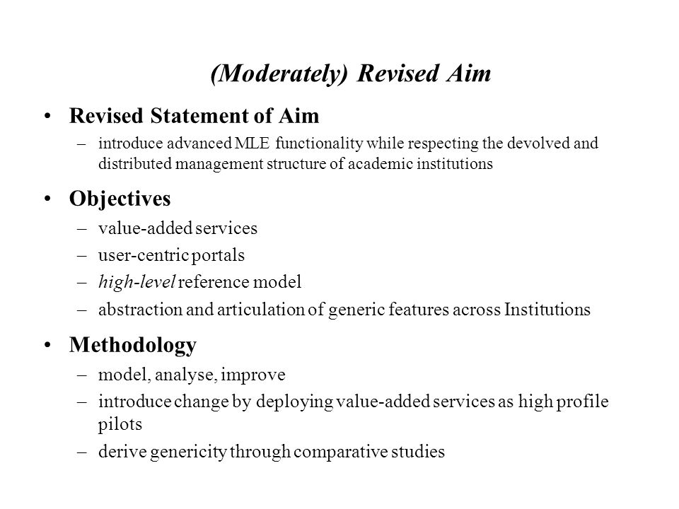 (Moderately) Revised Aim Revised Statement of Aim –introduce advanced MLE functionality while respecting the devolved and distributed management struc