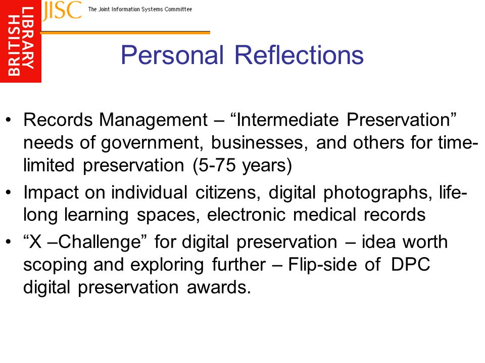Personal Reflections Records Management – Intermediate Preservation needs of government, businesses, and others for time- limited preservation (5-75 y