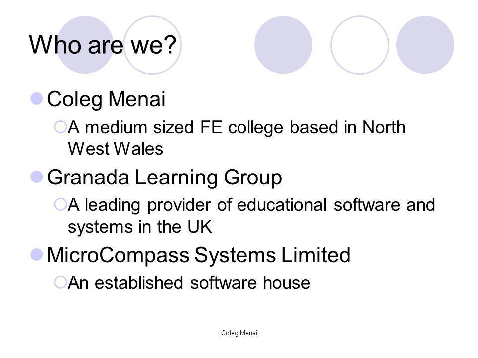 Coleg Menai Who are we.