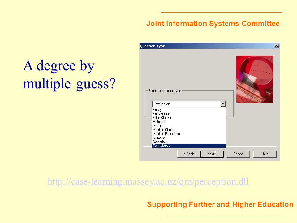 Joint Information Systems Committee Supporting Further and Higher Education A degree by multiple guess.
