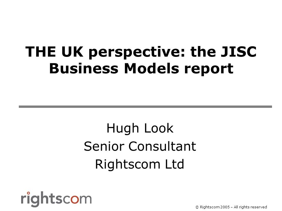 The UK perspective: JISC business models study © Rightscom 2005 – All rights reserved Open Access – hybrid model Advantages Reduction in subscription costs Access to all for some articles Disadvantages Unproven as long-term business model Complexity of article access (some open, some not)
