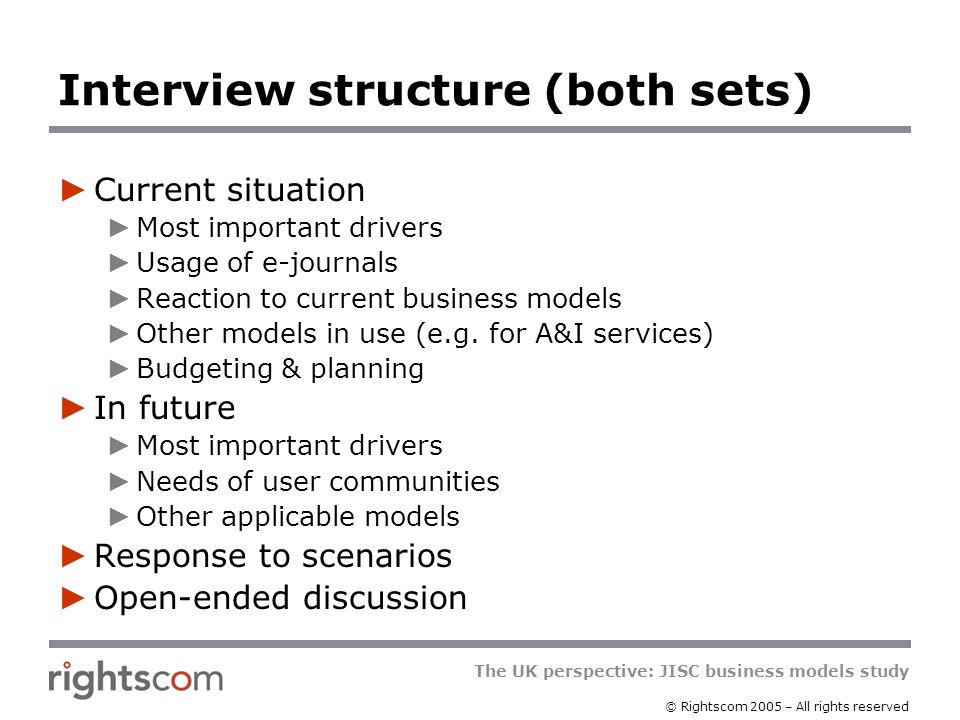 The UK perspective: JISC business models study © Rightscom 2005 – All rights reserved Political response to the project High level of interest Offers of help from several publishers Assumption that we were only considering open access models