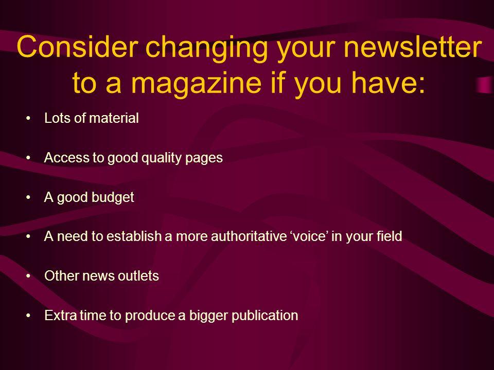 Should you go for a magazine.