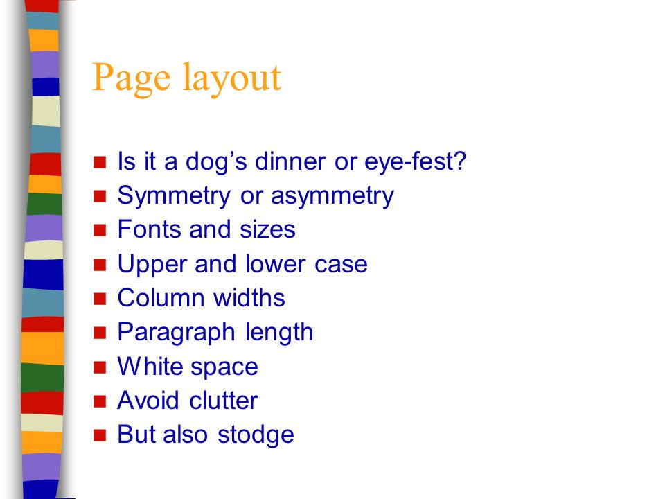 Page layout Is it a dogs dinner or eye-fest.