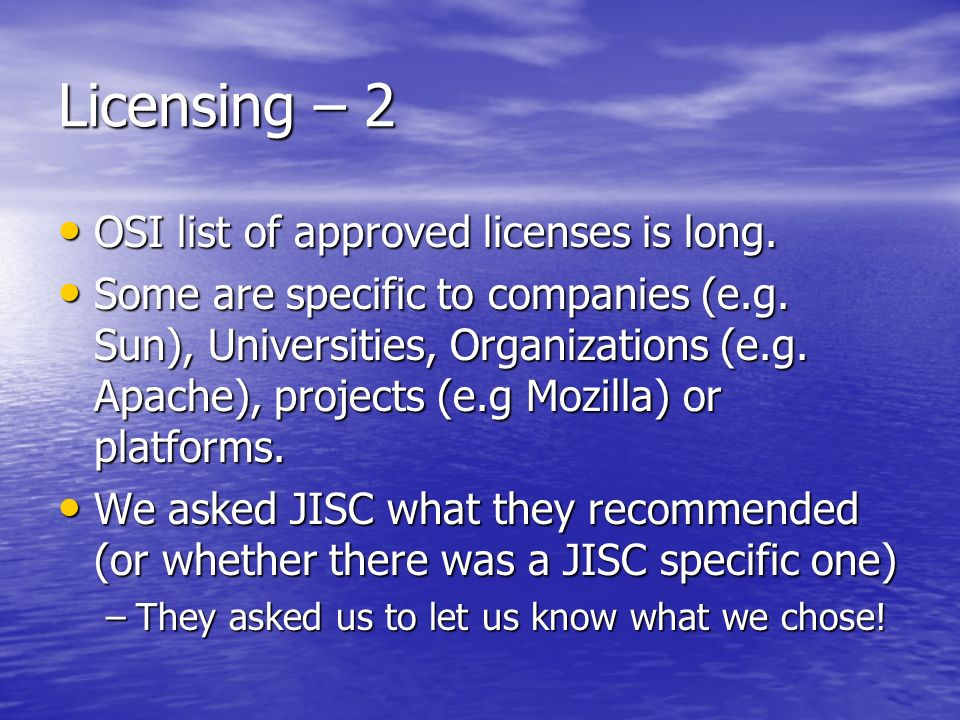 Licensing – 2 OSI list of approved licenses is long.